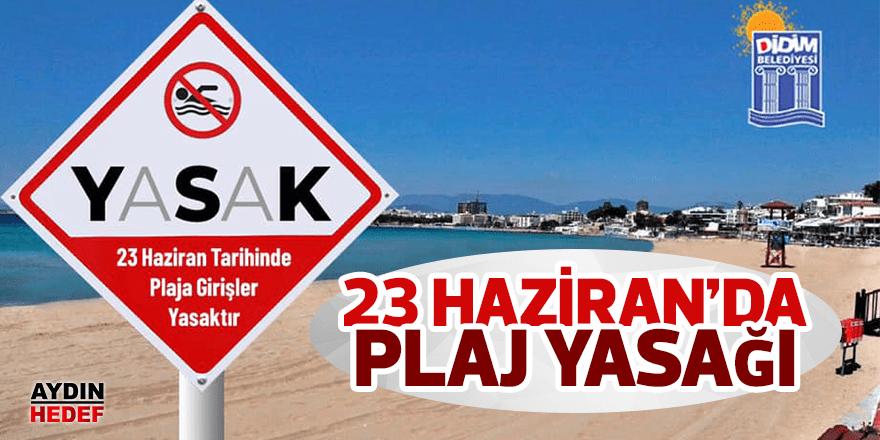 23 Haziran'da plaja girmek yasak