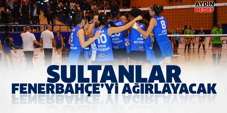 Sultanlar, Fenerbahçe'yi ağırlayacak