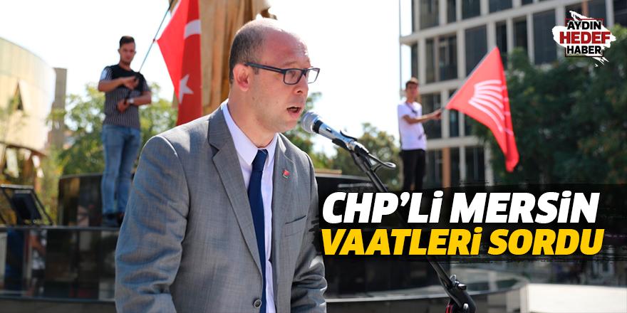 CHP'li Mersin vaatleri sordu
