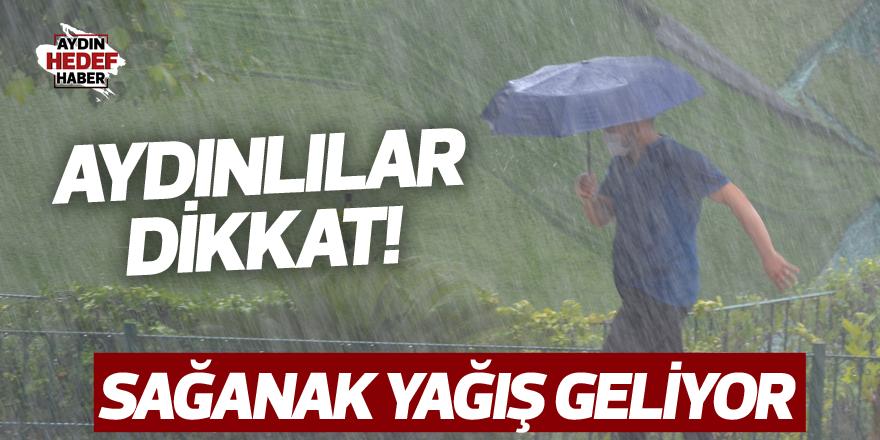 Aydınlılar dikkat! Sağanak yağış geliyor