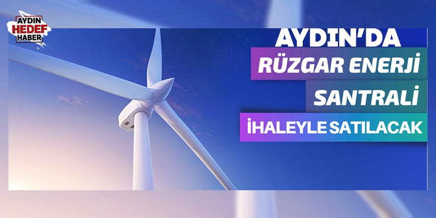 Aydın'da rüzgar enerji santrali satılacak