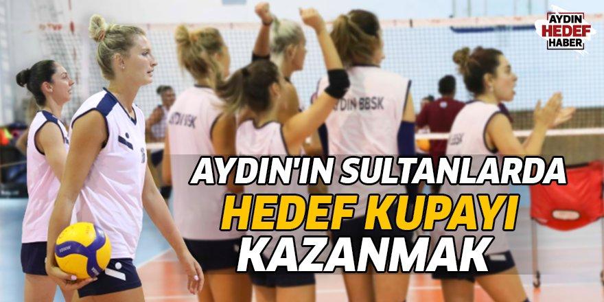 Aydın'ın Sultanlarda hedef kupayı kazanmak