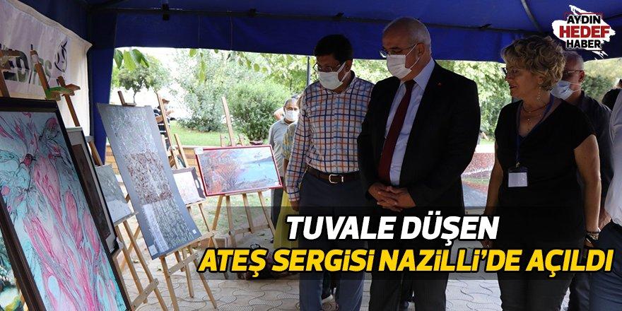 Tuvale Düşen Ateş sergisi Nazilli'de açıldı