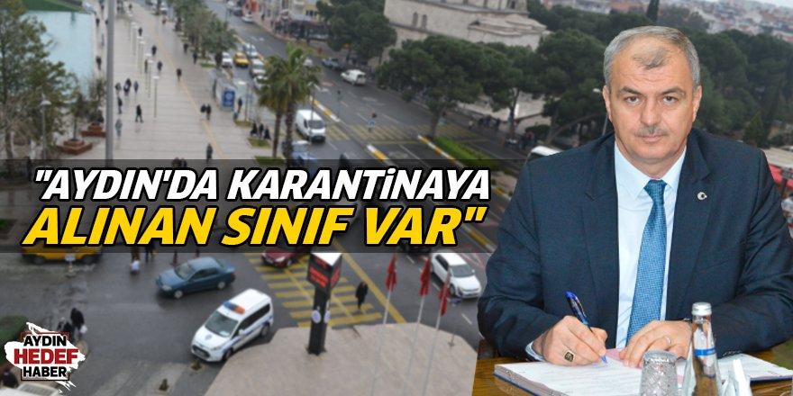 """""""Aydın'da karantinaya alınan sınıf var"""""""