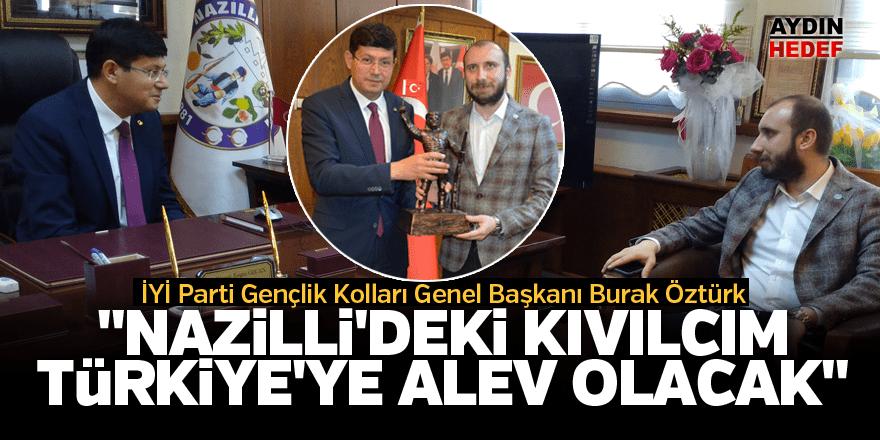 """""""Nazilli'deki kıvılcım Türkiye'ye alev olacak"""""""