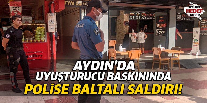 Aydın'da uyuşturucu baskınında polise baltalı saldırı