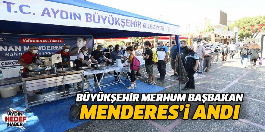 Büyükşehir merhum Başbakan Menderes'i andı