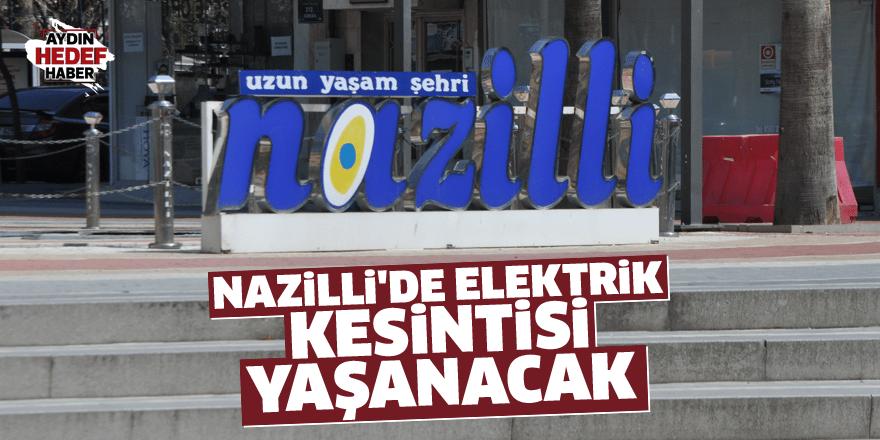 Nazilli'de elektrikler kesilecek