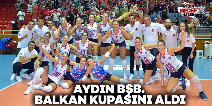 Aydın BŞB. Balkan Kupasını aldı