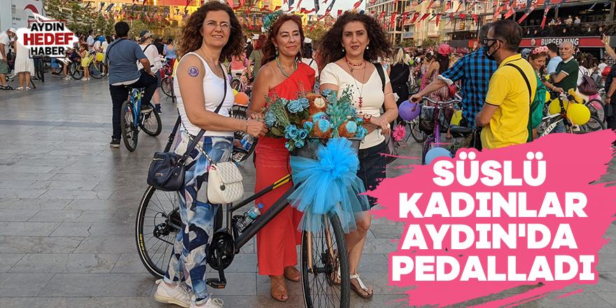 Süslü kadınlar Aydın'da  pedalladı