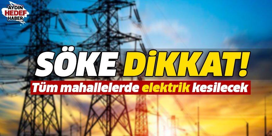 Söke'de elektrikler kesilecek