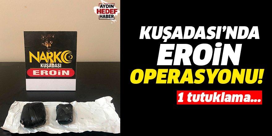 Kuşadası'nda eroin operasyonu: 1 tutuklama