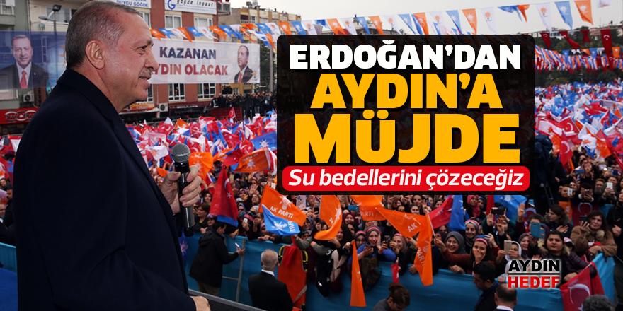 Erdoğan'dan Aydın'a müjde