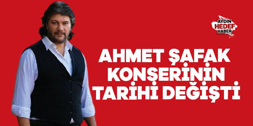Ahmet Şafak konserinin tarihi değişti