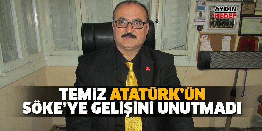 Temiz, Atatürk'ün Söke'ye gelişini unutmadı