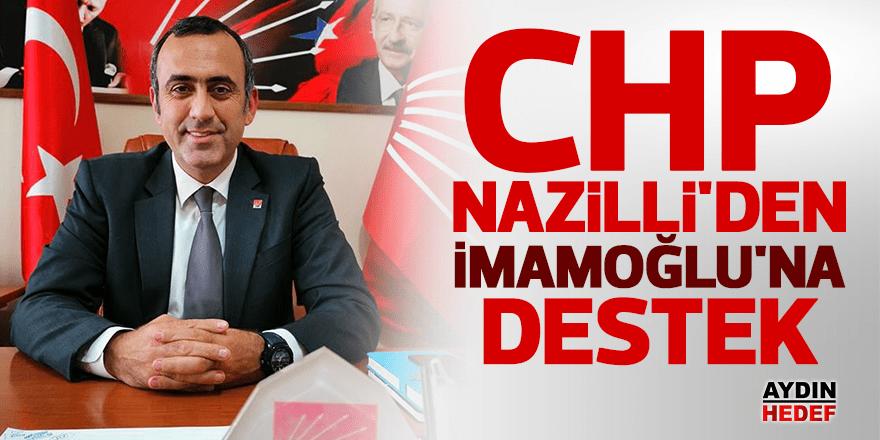 CHP Nazilli İlçe Örgütü'nden İmamoğlu'na destek