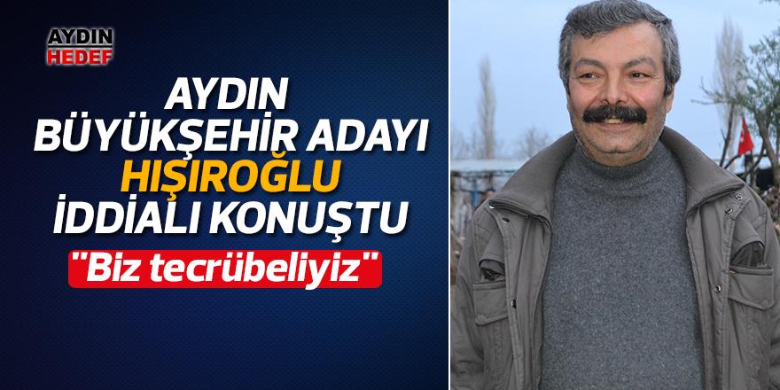 Büyükşehir adayı Hışıroğlu, iddialı konuştu