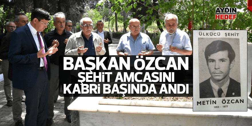 Başkan Özcan şehit amcasını kabri başında andı