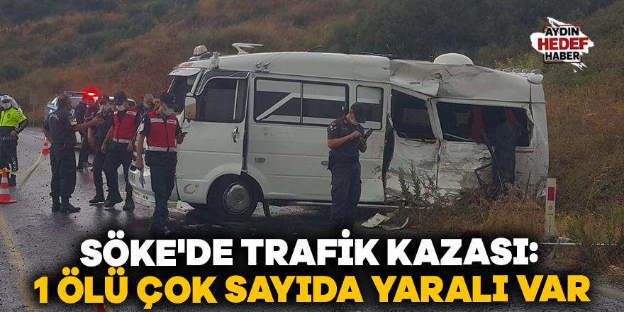 Söke'de trafik kazası: 1 ölü çok sayıda yaralı var