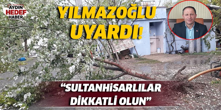"""""""Sultanhisarlılar dikkatli olsun"""""""