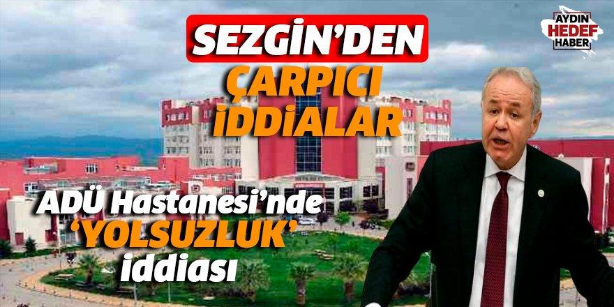 ADÜ Hastanesi'nde 'YOLSUZLUK' iddiası meclise taşındı