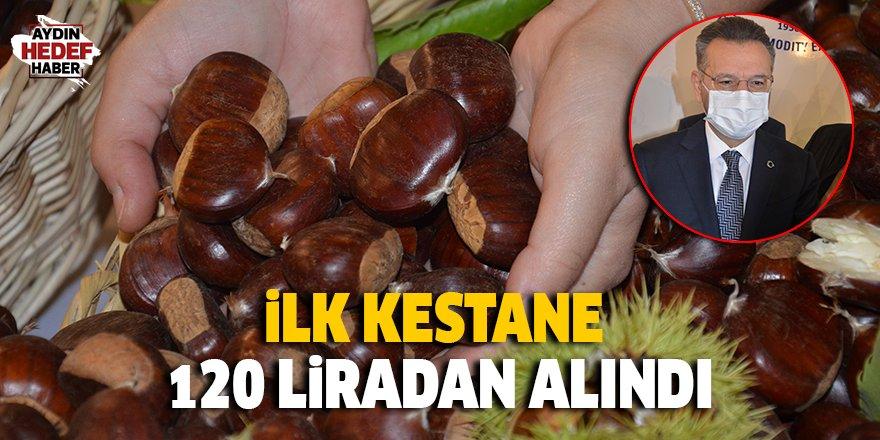 İlk kestane 120 liradan alındı