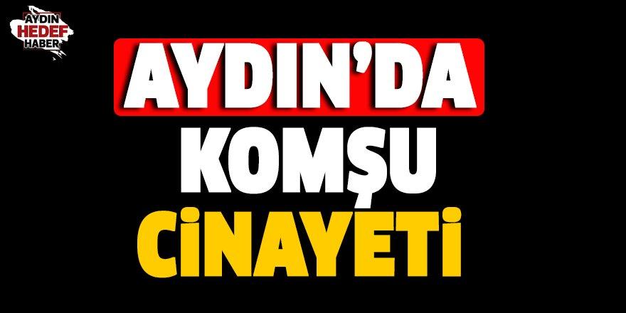 Aydın'da komşu cinayeti