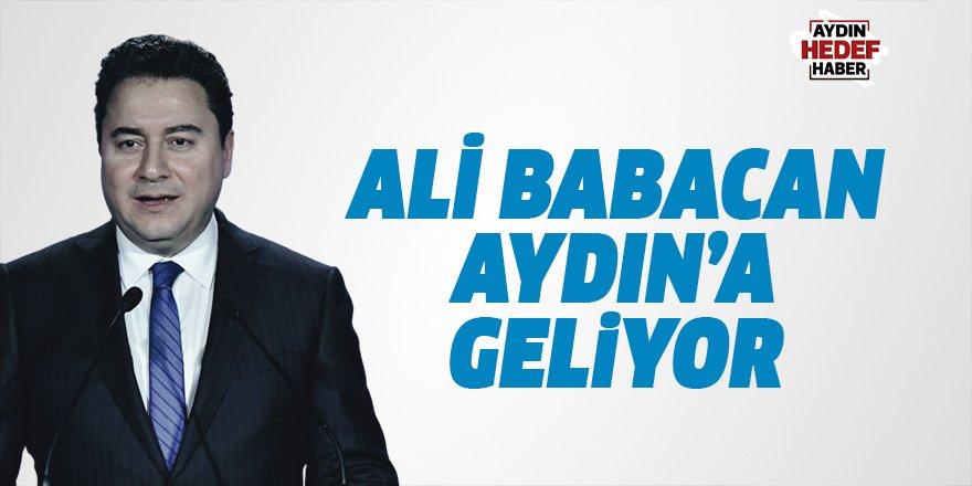 ALİ BABACAN AYDIN'A GELECEK