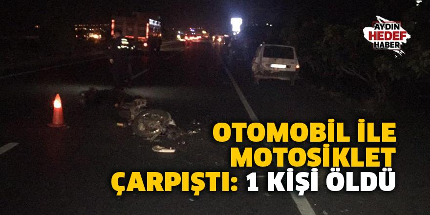 Otomobil ile motosiklet çarpıştı: 1 kişi hayatını kaybetti