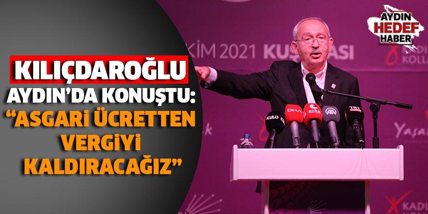 Kılıçdaroğlu Aydın'da konuştu: Asgari ücretten vergiyi kaldıracağız