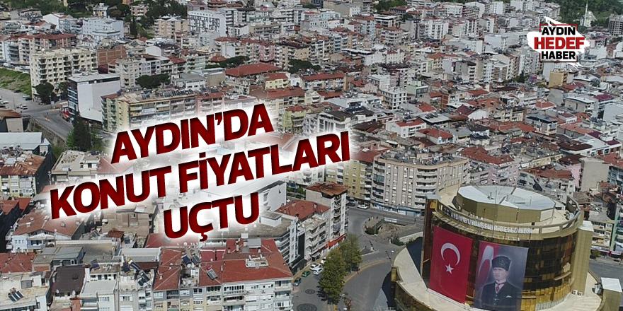 Aydın'da konut fiyatları uçtu