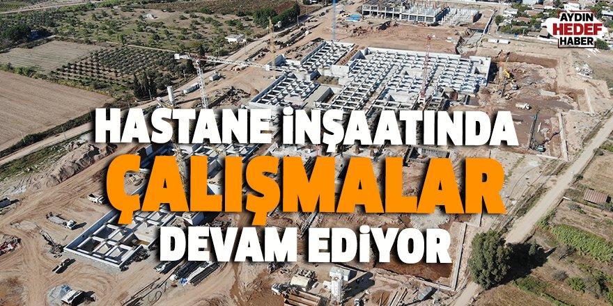 Hastane inşaatında çalışmalar 24 saat devam ediyor