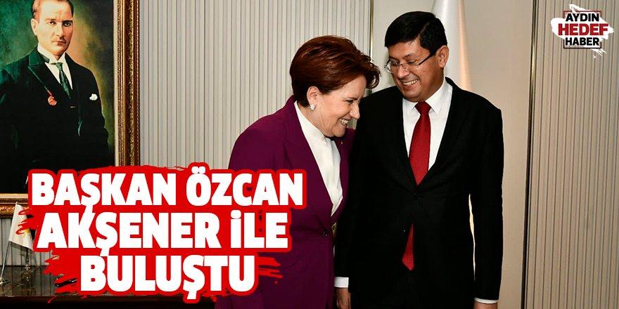 Başkan Özcan Akşener ile görüştü