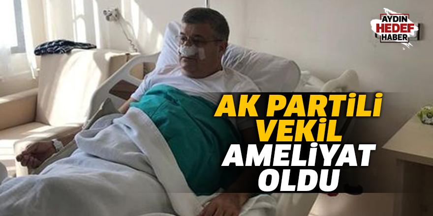 AK Partili vekil ameliyat oldu
