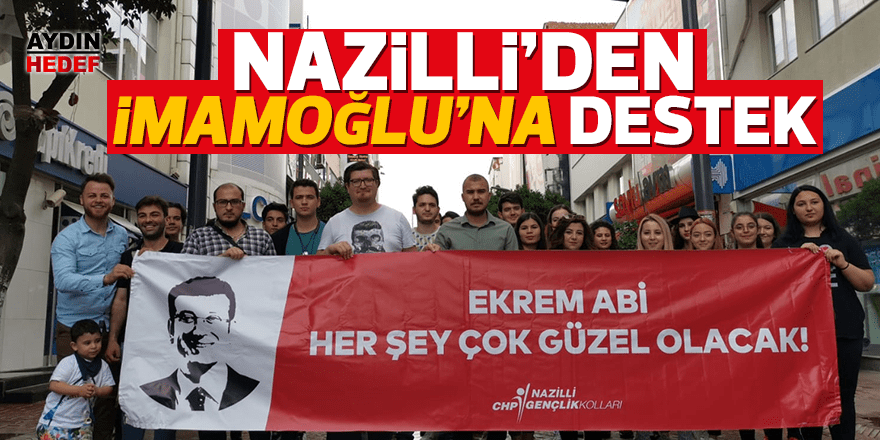 CHP Nazilli'den İmamoğlu'na pankartlı destek