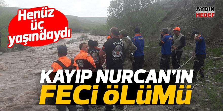 Kayıp minik Nurcan ölü bulundu
