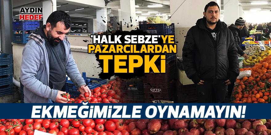 'Halk sebze'ye pazarcılardan tepki