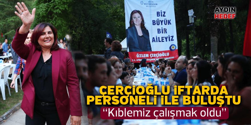 """Çerçioğlu: """"Kıblemiz çalışmak oldu"""""""