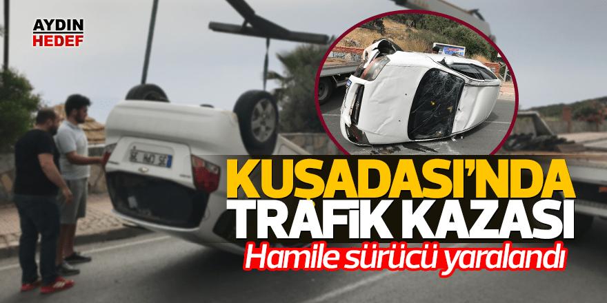 Kuşadası'nda trafik kazası, hamile sürücü yaralandı