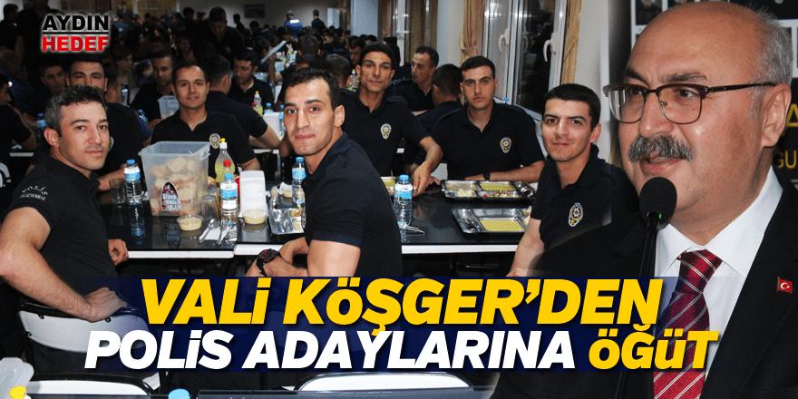 Vali Köşger'den polis adaylarına öğüt