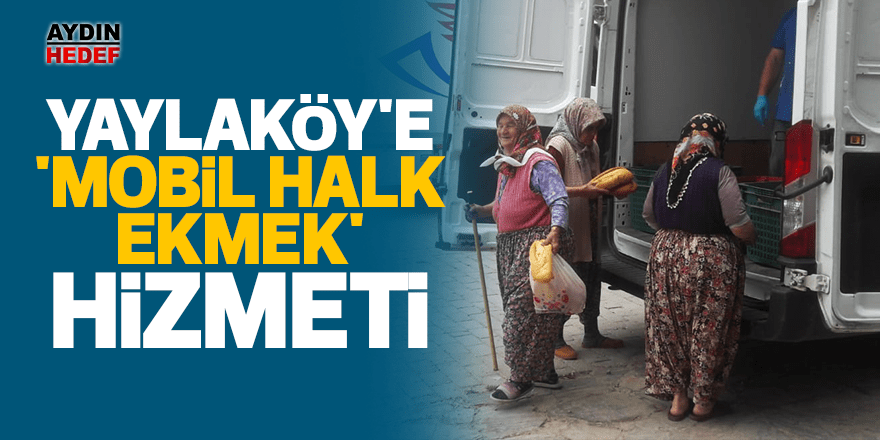 Yaylaköy'e 'Mobil Halk Ekmek' hizmeti