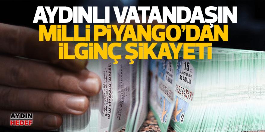 Aydınlı vatandaş Milli Piyango'dan şikayetçi oldu