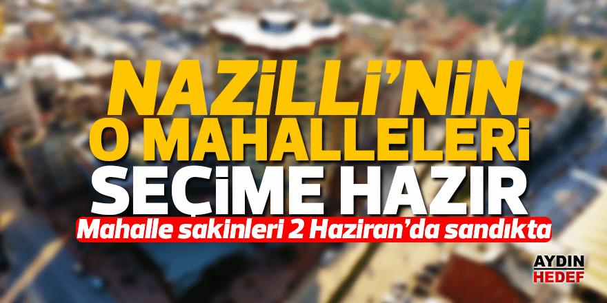 Nazilli 2 Haziran'daki seçimlere hazır