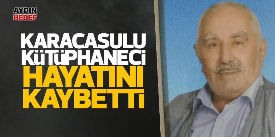 Karacasulu kütüphaneci hayatını kaybetti