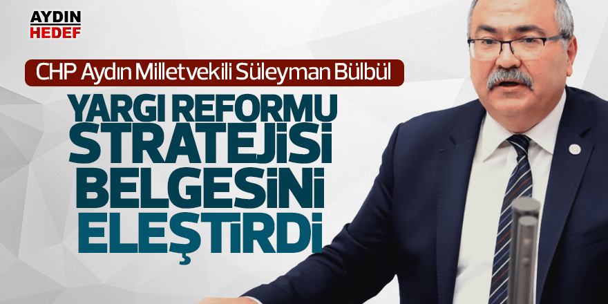 Yargı Reformu Stratejisi Belgesi'ni eleştirdi
