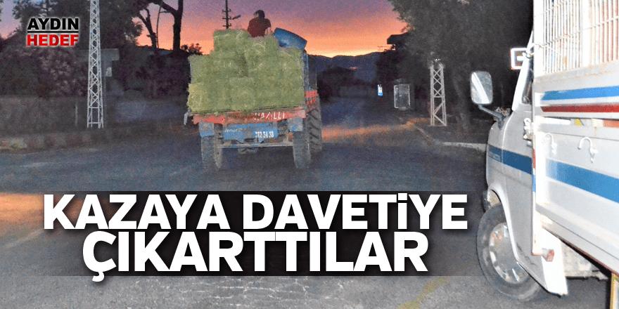 Işıklandırmasız traktörler kazalara davetiye çıkarıyor