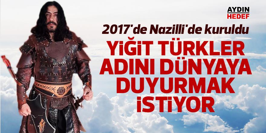 Yiğit Türkler adını dünyaya duyurmak istiyor