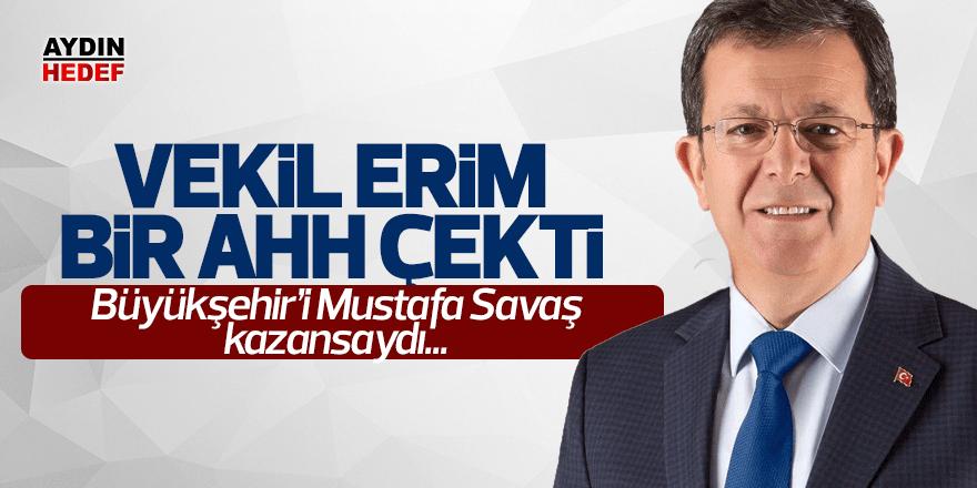 """Erim, bir ahh çekti; """"Keşke Mustafa Savaş kazansaydı"""""""