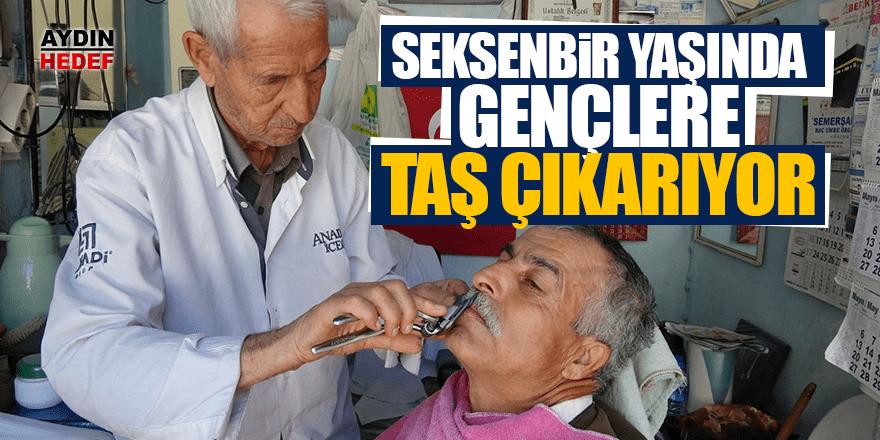 81 yaşındaki berber gençlere taş çıkartıyor
