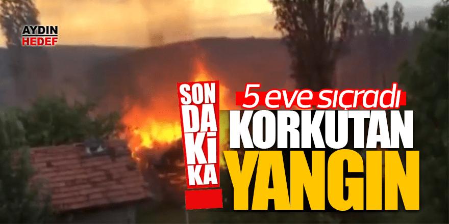 Çorum'da köy evinde çıkan yangın 5 eve sıçradı
